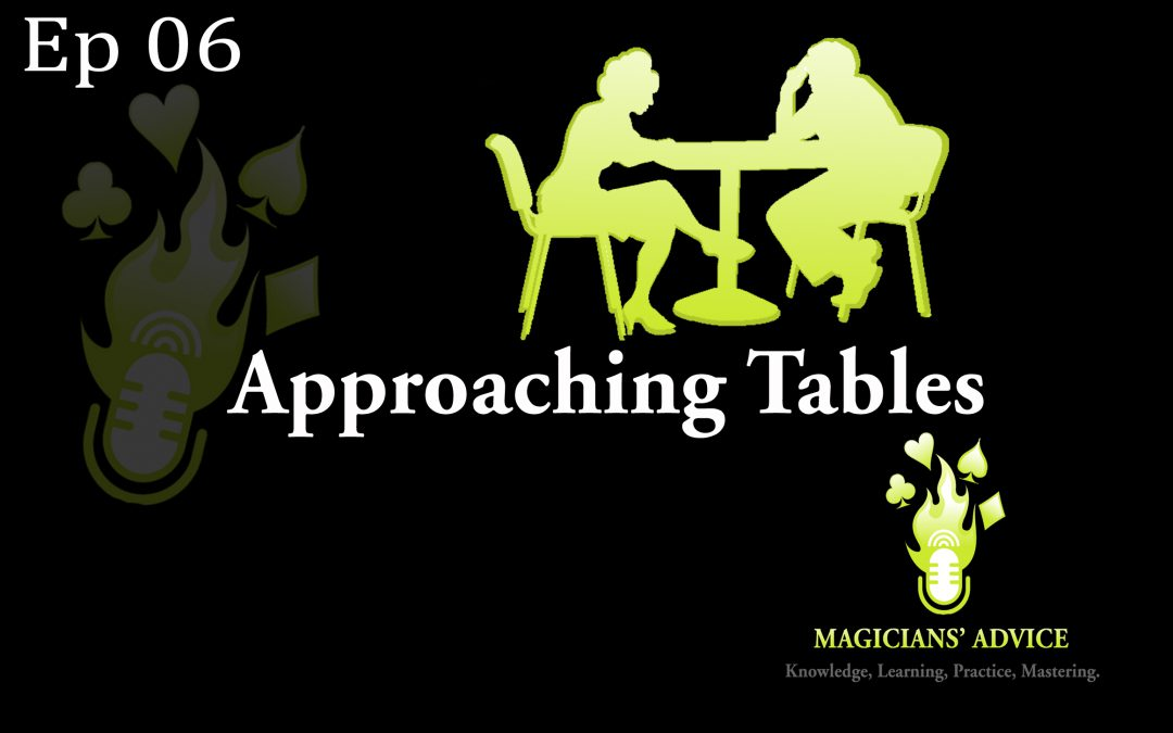 Ep-06-Approaching-Tables-