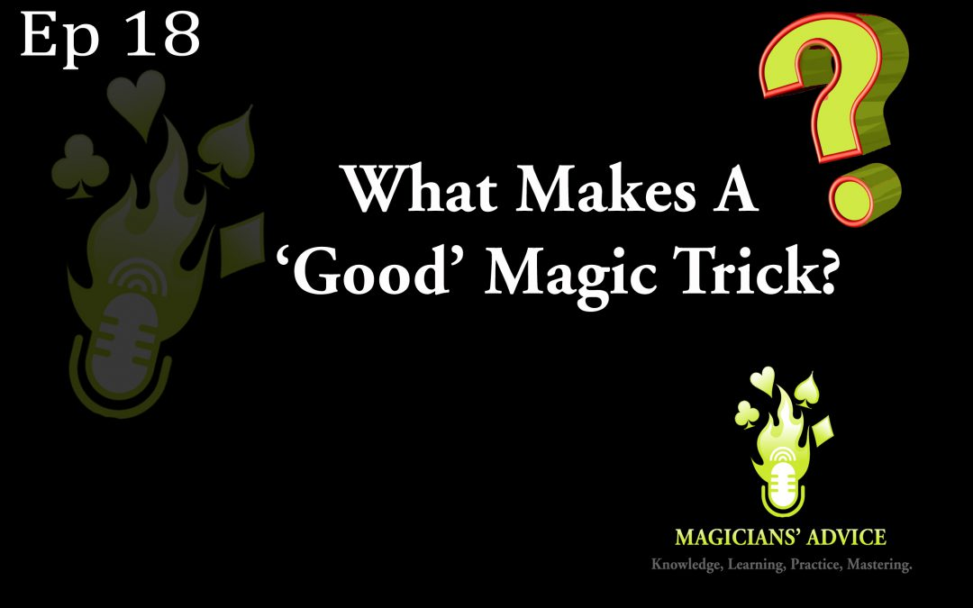 Ep 18 What makes a good magic trick
