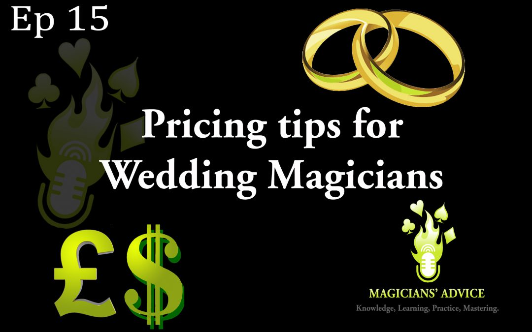 EP 15 Magician Advice Podcast Wedding Prices, Advice & Tips.