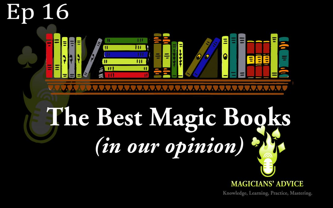 EP16 Top 5 Magic Books For Magicians