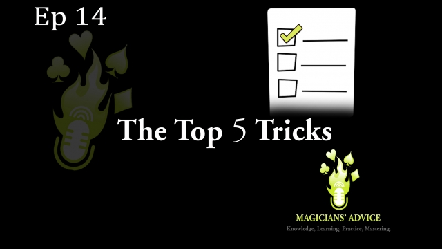 Magicians Advice Top 5 Tricks