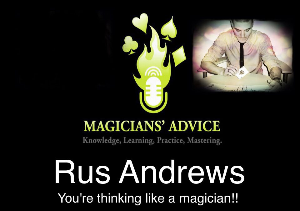 Rus Andrews Magician Advice Podcast
