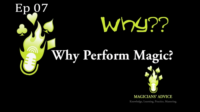 EP_07_Why_perform magi