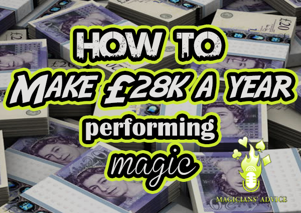 How To Make £28k A Year Performing Magic