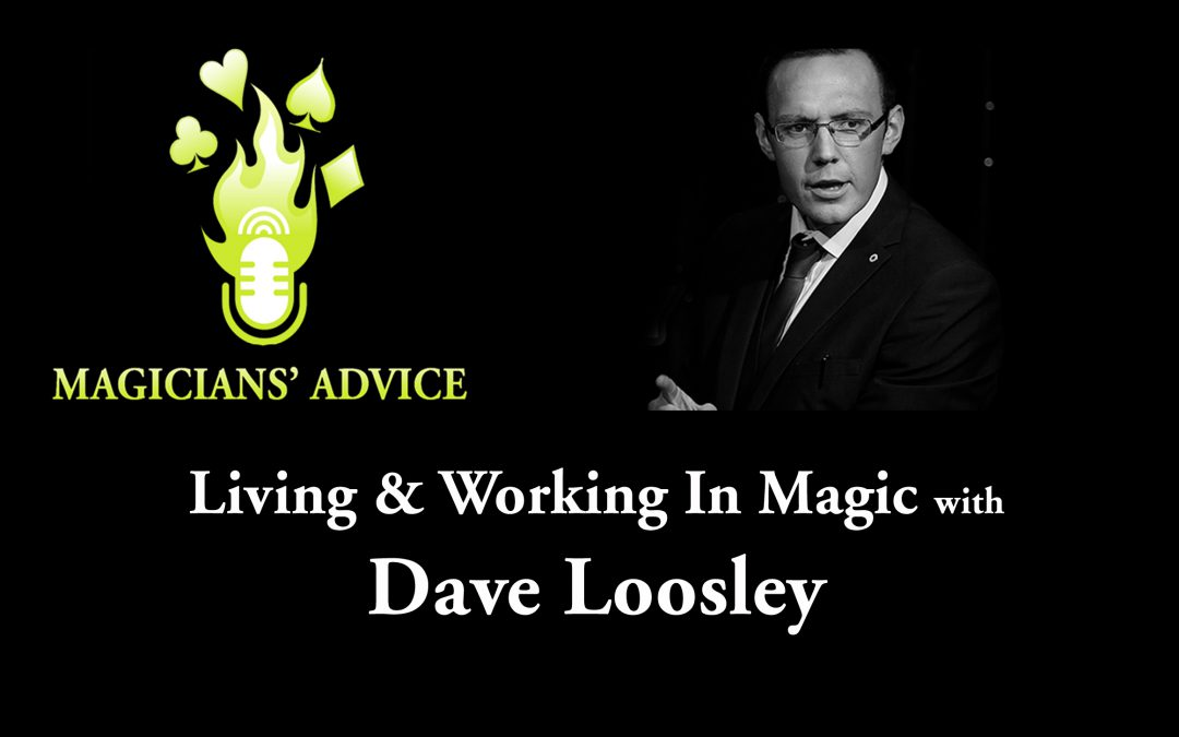 Dave_Loosley_copy-magician advice podcast