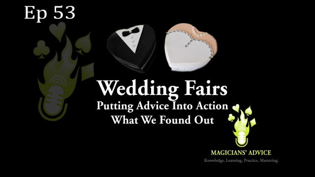 Ep53 Wedding Fairs 2 Magicians Advice Podcast