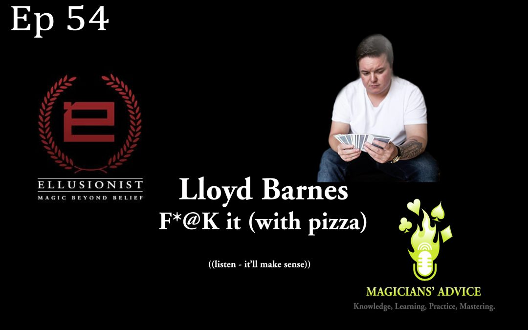 EP 54: F*@K it with Pizza – Lloyd Barnes, Phil Taylor and Ian Brennan