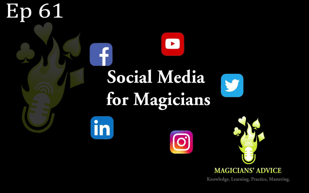 Ep61 social media_Magicians Advice Podcast