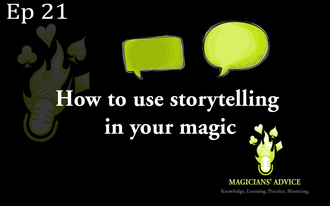 Ep_21_How_to_use_Storytelling_in_magic-Magicians Advice Podcast
