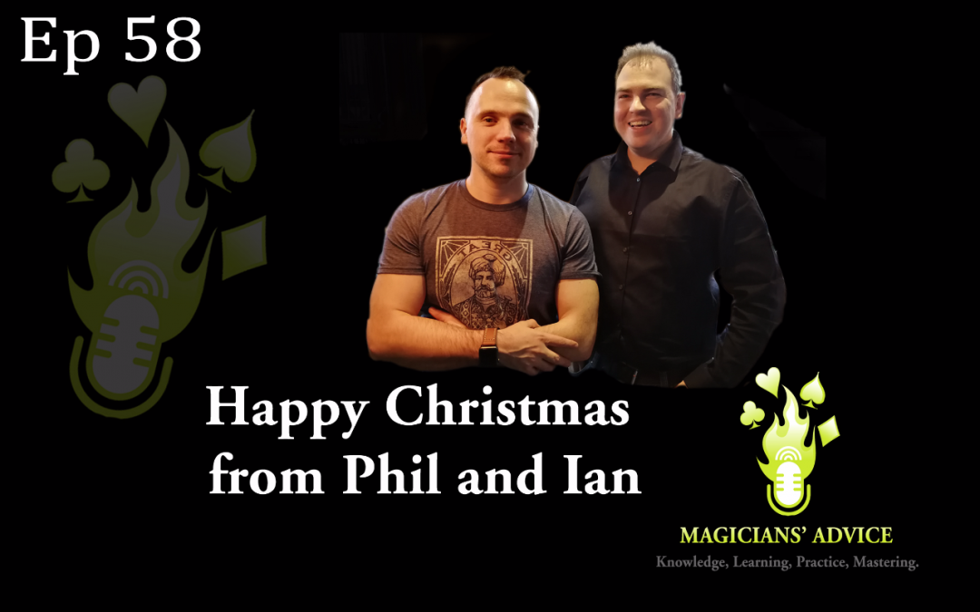 Happy Xmas Magicians Advice Podcast