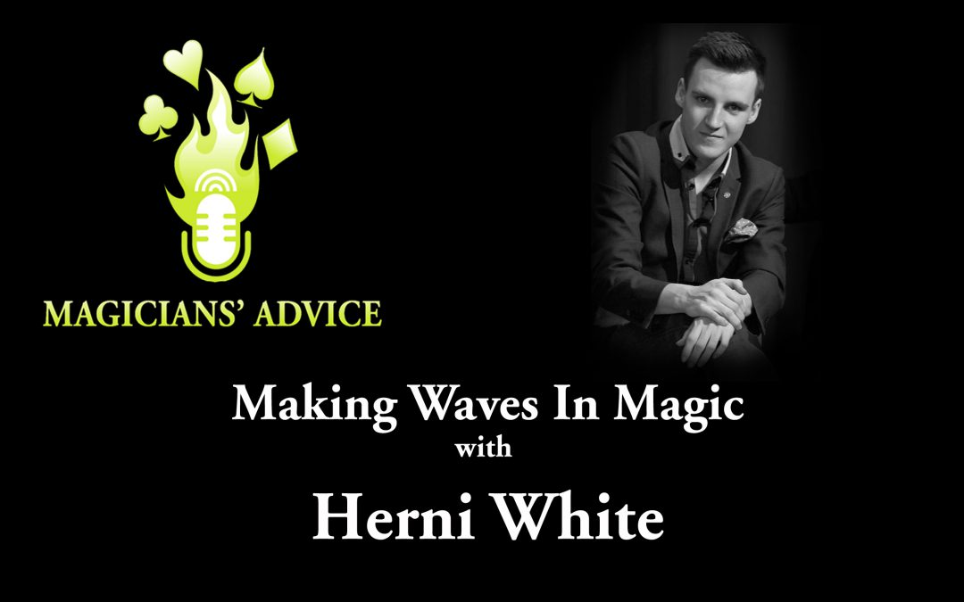 Henri White Magician Advice Podcast