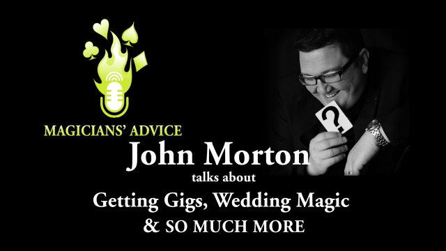 John Morton Magician Advice Podcast