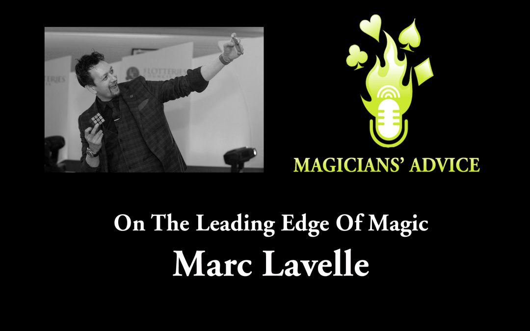 Marc_Lavelle_Podcast-magician advice podcast
