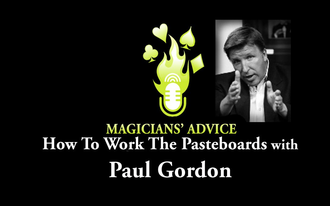 Paul_Gordon_conversation magicians advice podcast