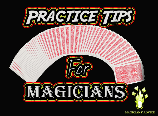Practice tips for magicians