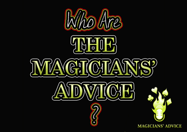 "What Is ""Magicians' Advice""? [Read time 5 minutes]"