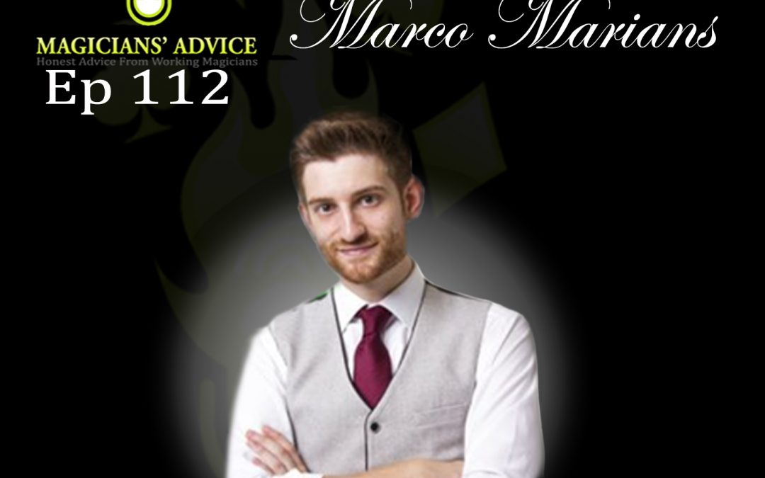 EP112 Marco Marians Magicians Advice Podcast