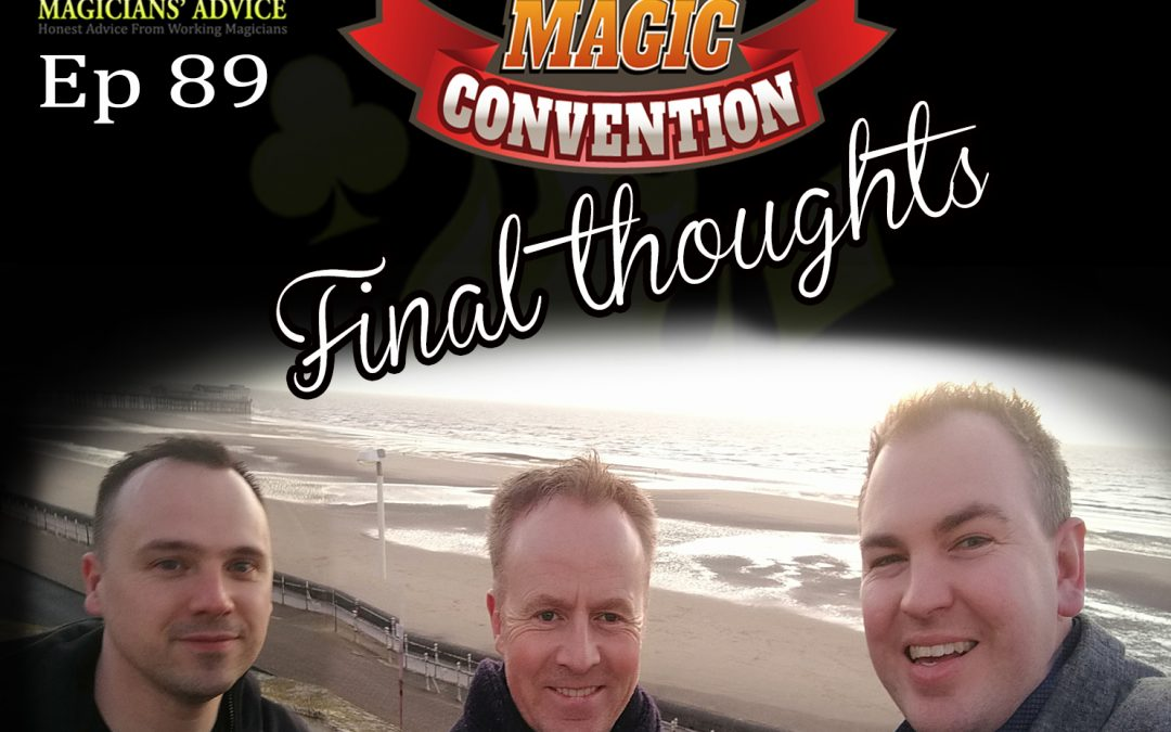 Ep89: Blackpool 2019 Final Thoughts