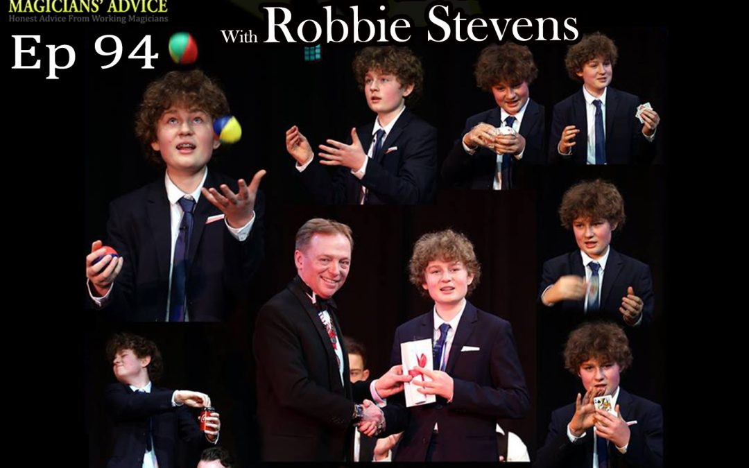 EP94_Robbie_Stevens magicians advice podcast
