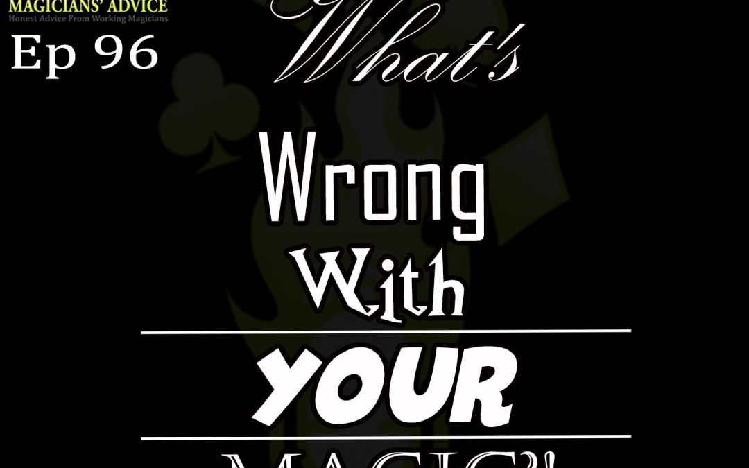 EP96_whats_wrong magicians advice podcast