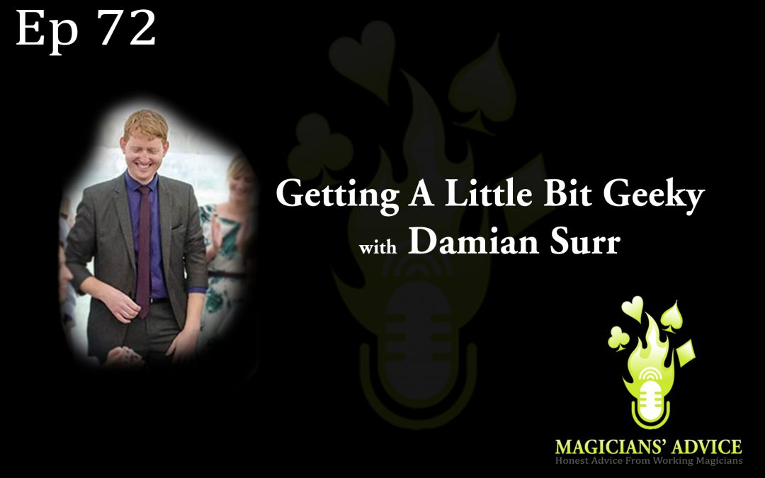 EP72: Getting A Little Geeky With Damian Surr