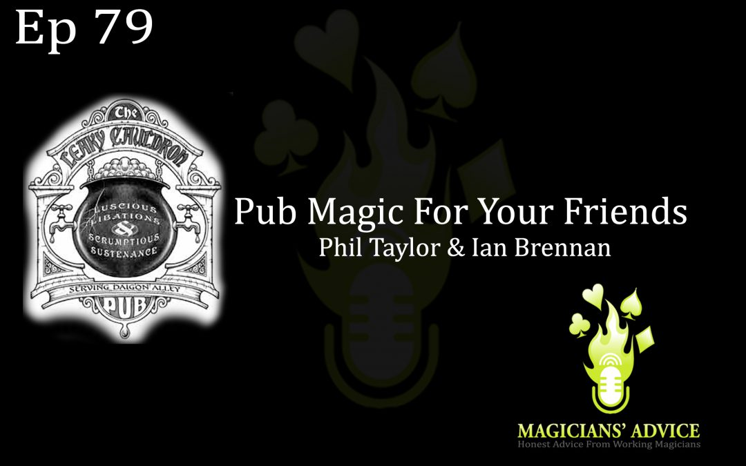 Ep79_Pub_Magic_Phil_and_Ian