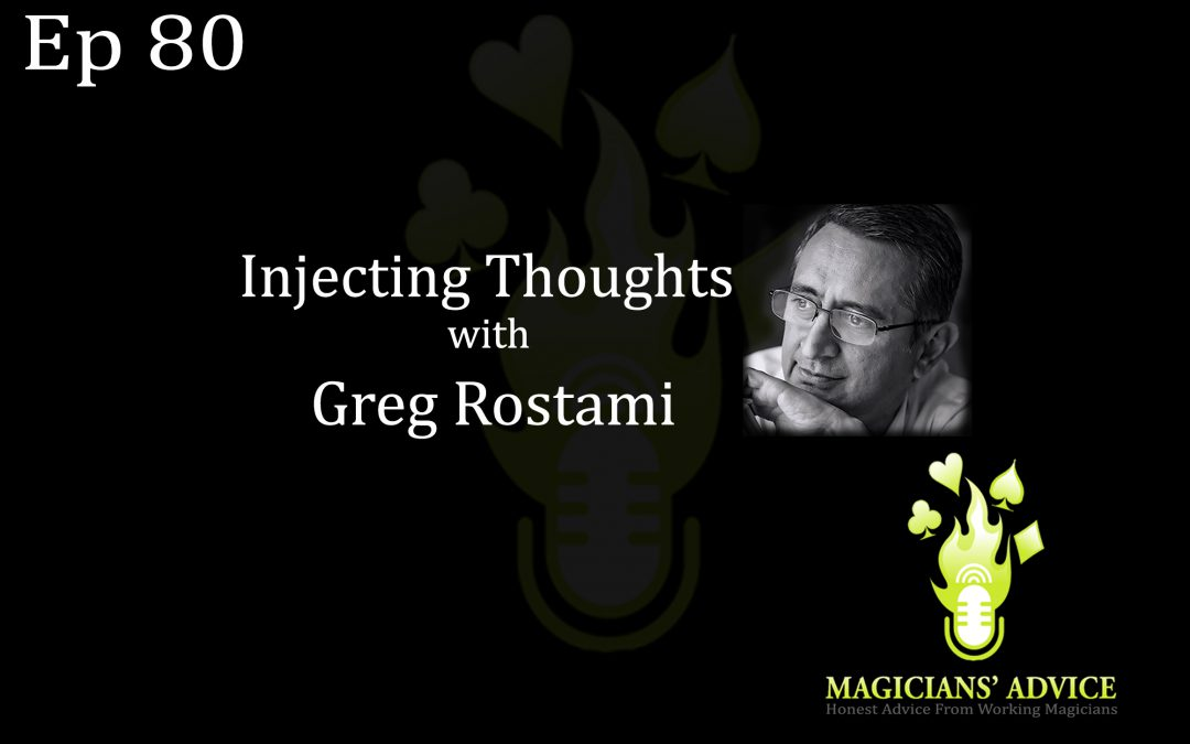 Ep80_Inject_Greg_Rostami magicians advice podcast