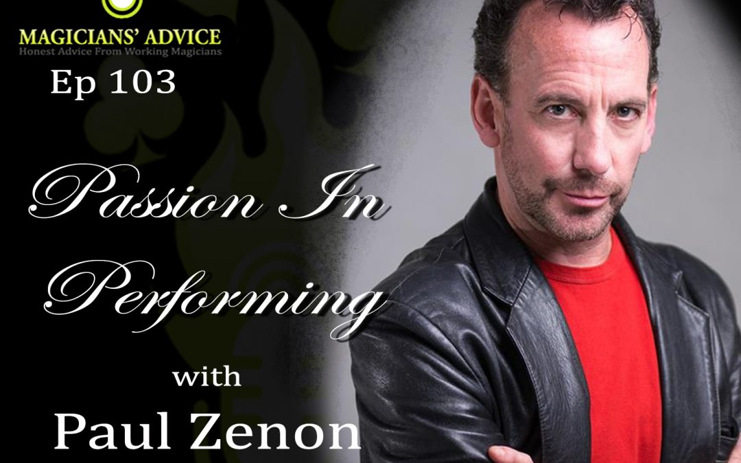 Ep103: Passion in Performing with Paul Zenon