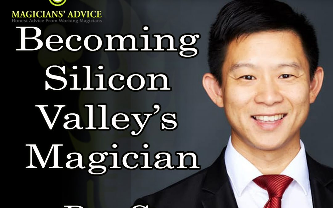 Ep109: Dan Chan – Becoming Silicon Valley's Magician