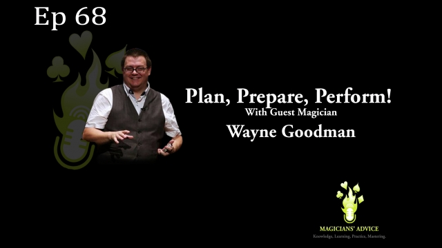 wayne goodman magicians advice podcast
