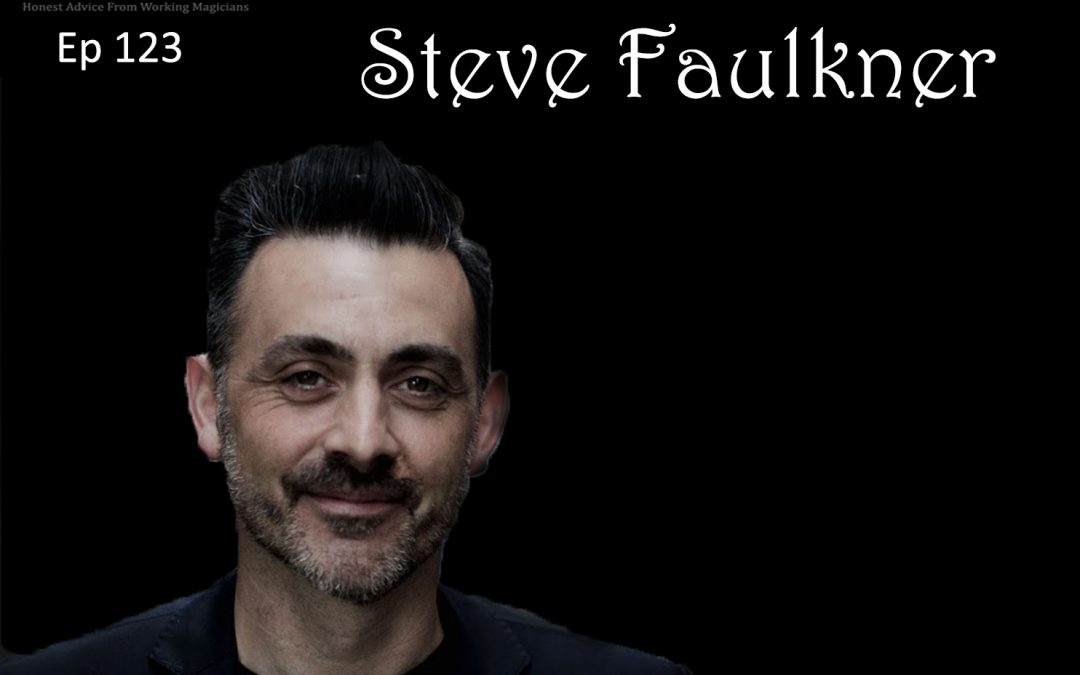 Ep123: Real Magic with Steve Faulkner