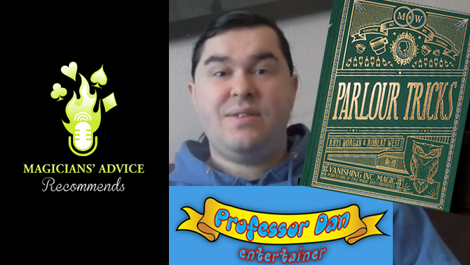 Parlour Tricks by Morgan and West | Recommended by Professor Dan | Magicians' Advice Recommends
