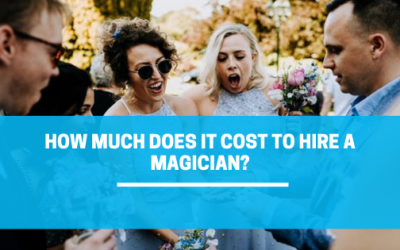 How Much Does It Cost To Hire A Magician