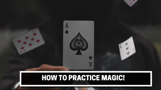 How to practice magic tricks