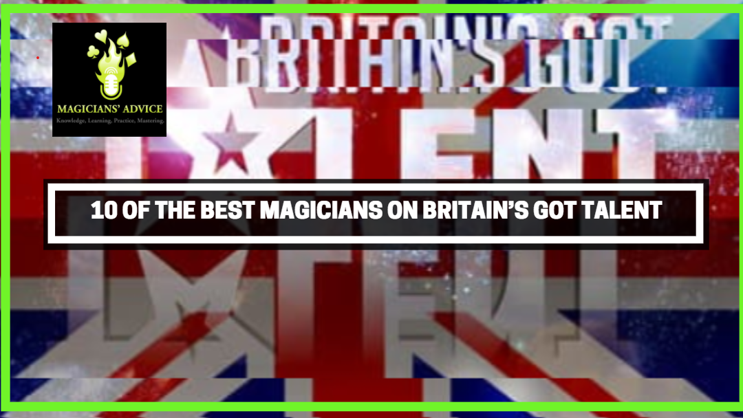 10 Of The Best Magicians on Britain's Got Talent