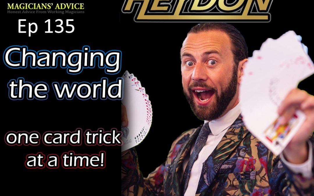 EP135_Sean_Heydon magicians advice podcast
