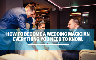 How To Become A Wedding Magician Everything You Need To know