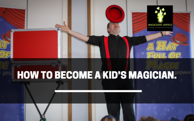 How To Become A Kid's Magician.