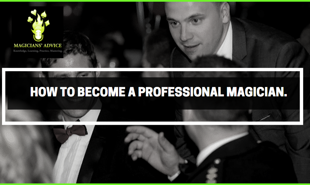 how to be a professional magician
