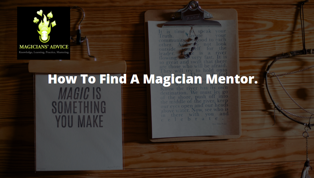 How to find a magician mentor