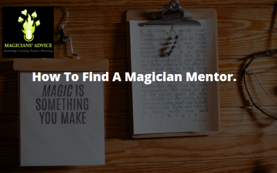 How To Find A Magician Mentor. 10+ Profound Ways