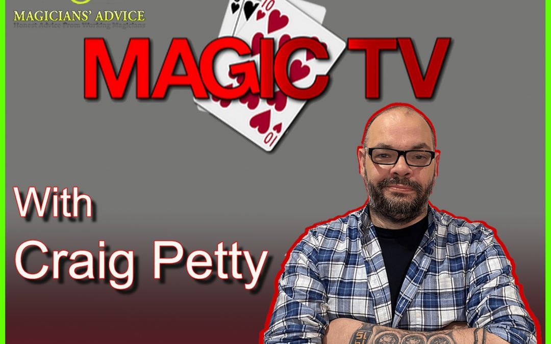 Ep149: Magician's Advice with Craig Petty, Magic TV.