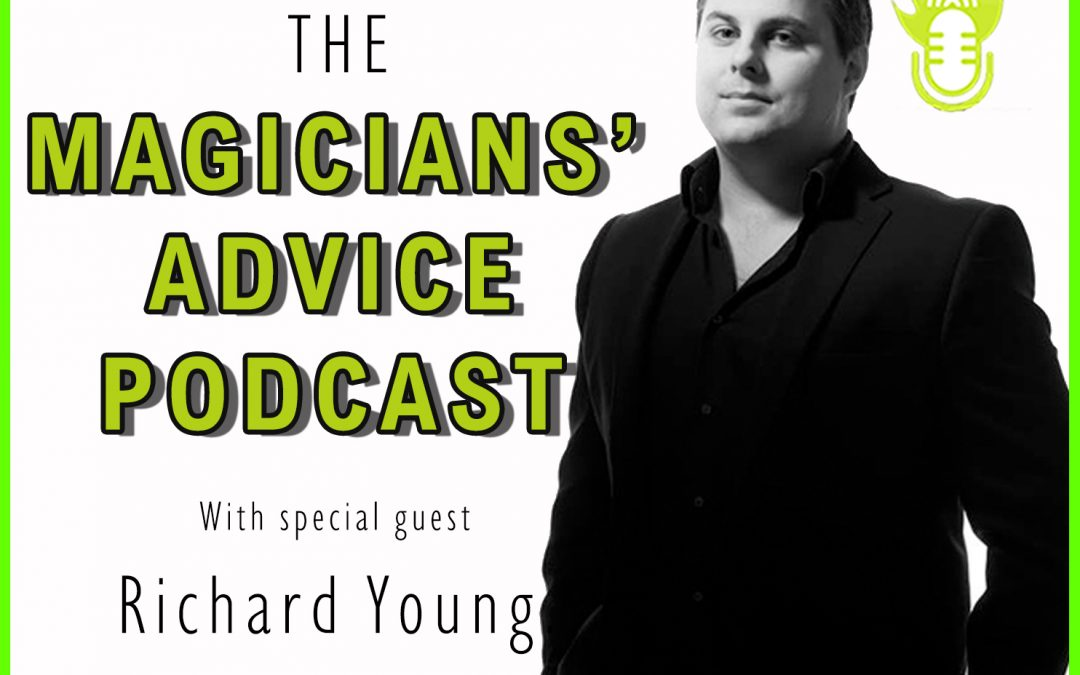 EP:152 Richard Young, Performing on Stage and Releasing Magic